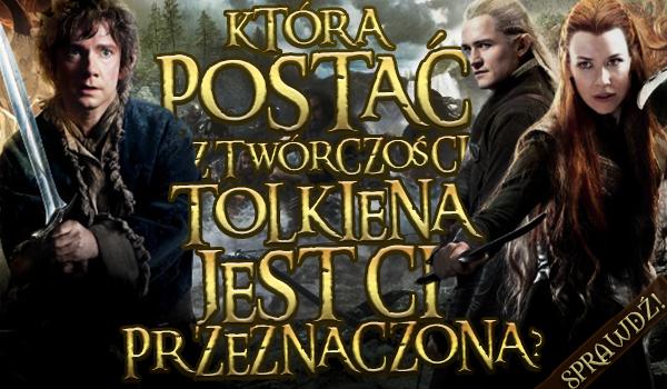 Która postać z twórczości Tolkiena jest Ci przeznaczona?
