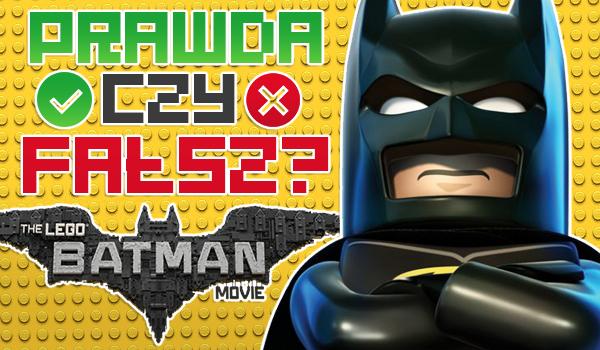 LEGO Batman: Film – Prawda czy fałsz?