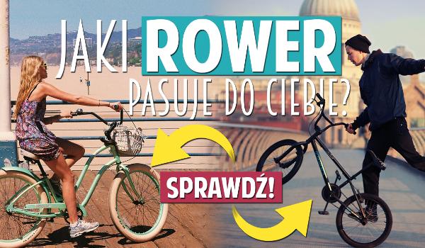 Jaki rodzaj roweru jest idealny dla Ciebie?