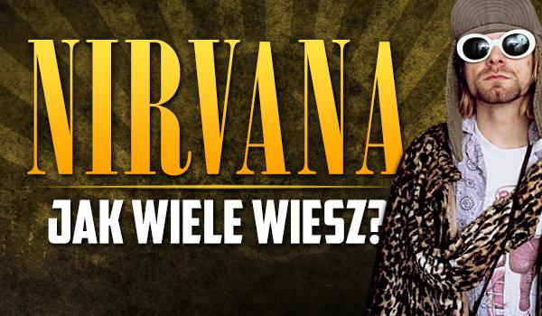 Nirvana – Jak wiele wiesz?