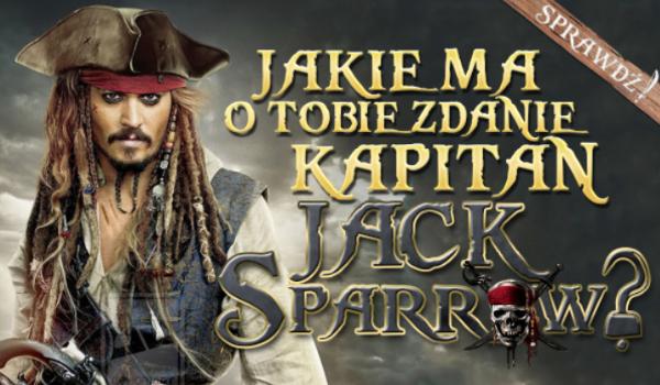 Jakie zdanie ma o Tobie kapitan Jack Sparrow?