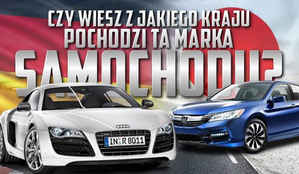 Czy wiesz z jakiego kraju pochodzi ta marka samochodu?