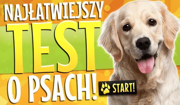 Najłatwiejszy test o psach!