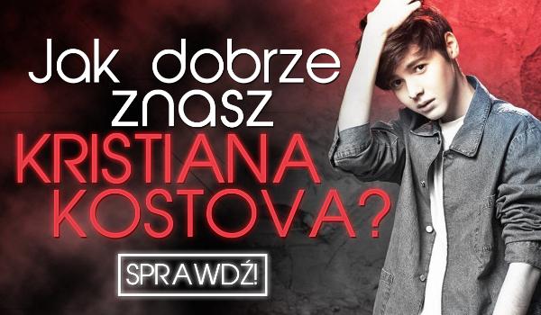 Jak dobrze znasz Kristiana Kostova?