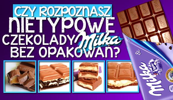 Czy rozpoznasz rodzaje nietypowych czekolad Milka bez opakowań?