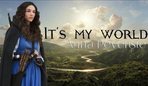It's my world – Anna Pevensie #1