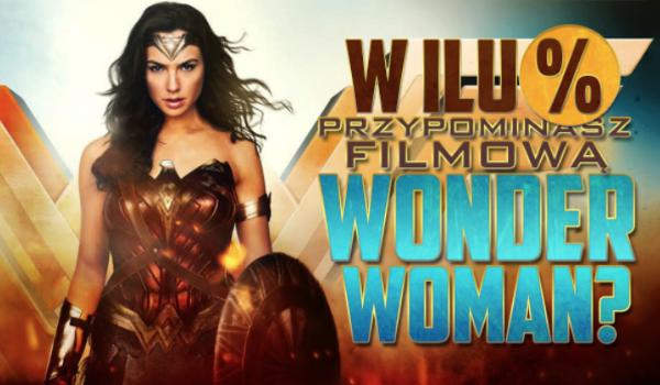 W ilu % przypominasz filmową Wonder Woman?