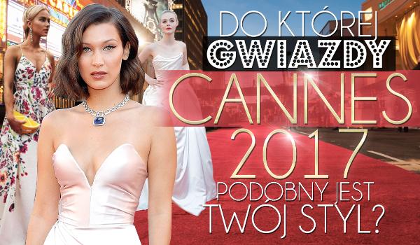 Do jakiej gwiazdy Cannes 2017 jest podobny Twój styl?