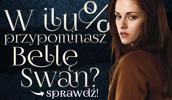 W ilu procentach przypominasz Bellę Swan?
