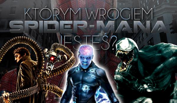 Którym wrogiem Spider-mana jesteś?