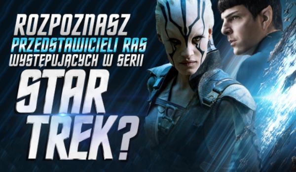 Czy rozpoznasz przedstawicieli ras występujących w serii Star Trek?