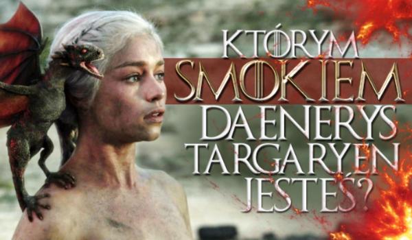 Quiz o kolorach zadecyduje, którym smokiem Daenerys jesteś!