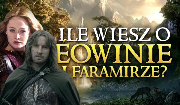 Ile wiesz o Éowinie i Faramirze?