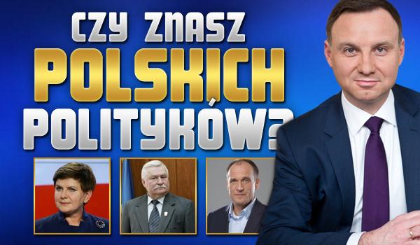 Znasz polskich polityków?