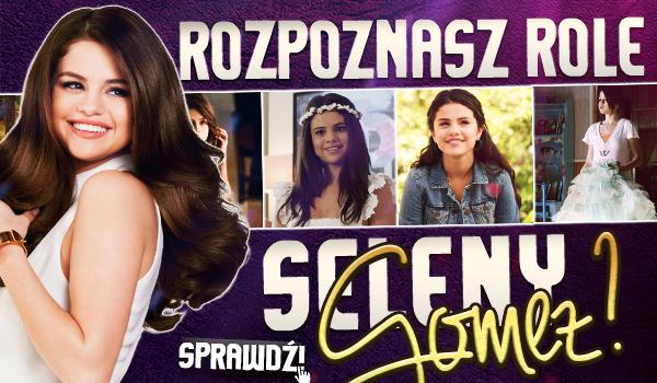 Czy rozpoznasz role Seleny Gomez?