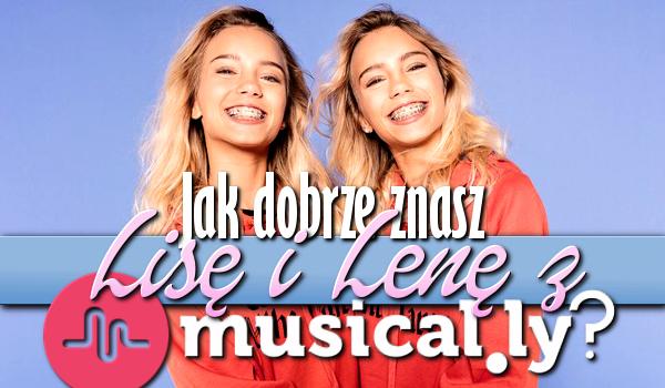 Jak dobrze znasz Lisę i Lenę z musical.ly?