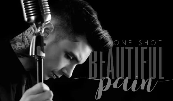Beautiful Pain – One Shot