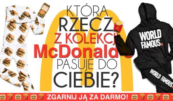 Która rzecz z kolekcji McDonald's najbardziej do Ciebie pasuje?