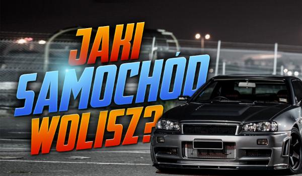 Jaki samochód wolisz?