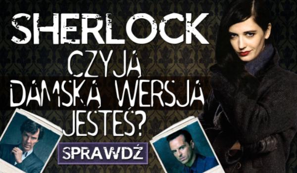 Sherlock – Czyją damską wersją jesteś?