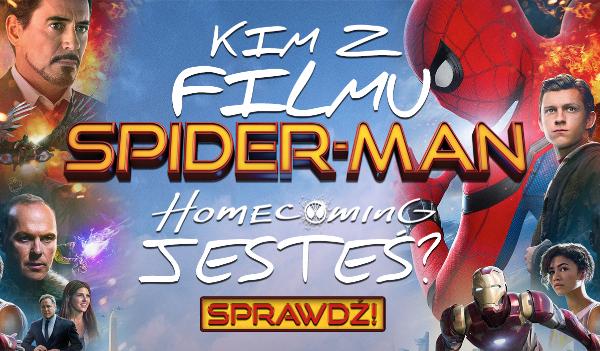 """Jaką jesteś postacią z filmu """"Spider-Man: Homecoming""""?"""