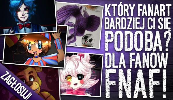 Zagłosuj na fanart, który bardziej Ci się podoba – dla fanów FNAF!