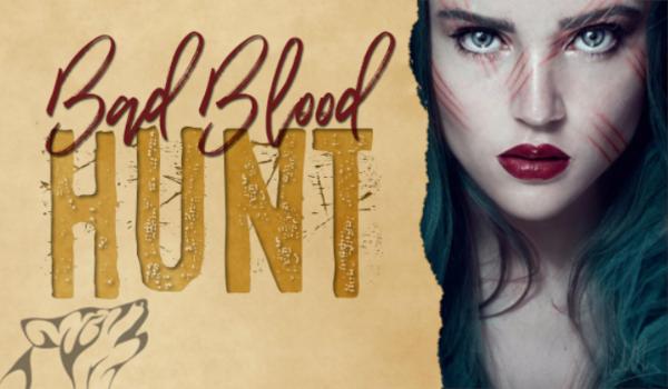 Bad Blood. Hunt – Prolog