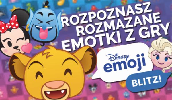 """Czy rozpoznasz rozmazane emotki z gry """"Disney Emoji Blitz""""? #1"""