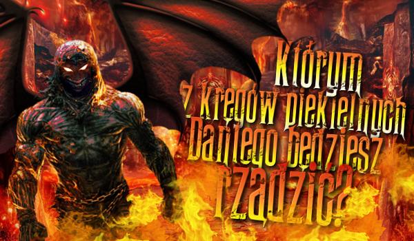 Którym kręgiem piekielnym Dantego będziesz rządzić jako demon?