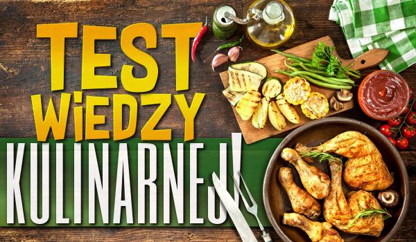 Test wiedzy kulinarnej! #1