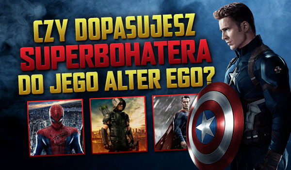 Dopasujesz superbohatera do jego alter ego?