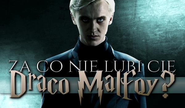 Czego nie lubi w Tobie… Draco Malfoy?