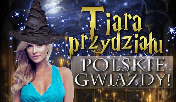 Tiara Przydziału – polskie gwiazdy!