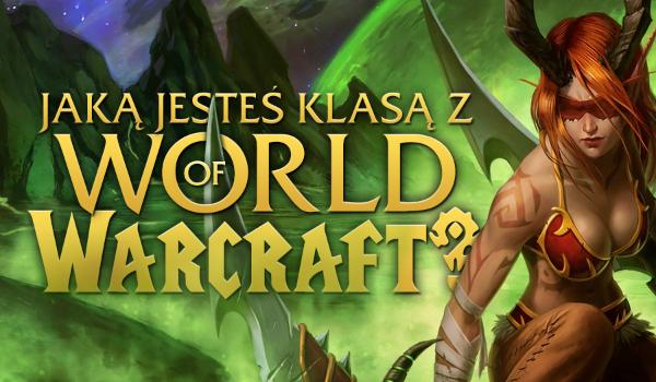 Jaką klasą z World of Warcraft jesteś?