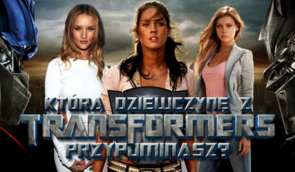 """Którą kobietą z """"Transformers"""" jesteś?"""
