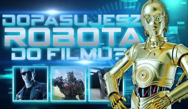 Dopasujesz robota do filmu?