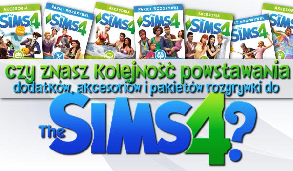 """Czy znasz kolejność powstawania dodatków, akcesoriów i pakietów rozgrywki w grze """"The Sims 4""""?"""
