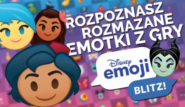 """Czy rozpoznasz rozmazane emotki z gry """"Disney Emoji Blitz""""? #2"""