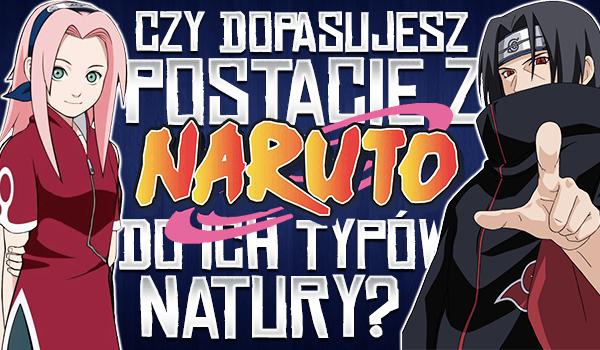Czy dopasujesz postacie z Naruto do ich typów natury?