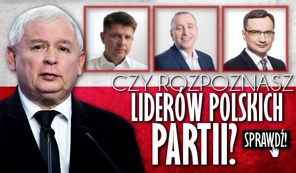 Czy rozpoznasz liderów partii politycznych?