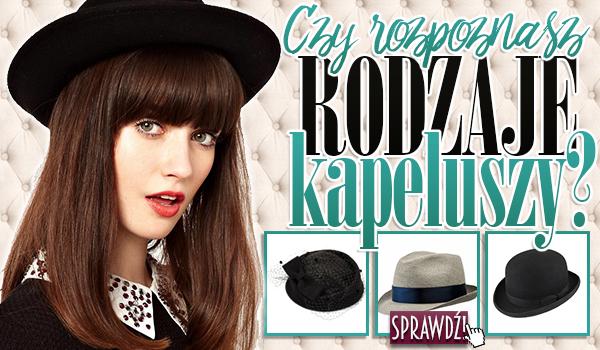 Czy rozpoznasz rodzaje kapeluszy?