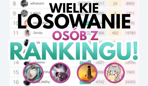 Wielkie losowanie osób z Rankingu! Czyj profil powinieneś zobaczyć?