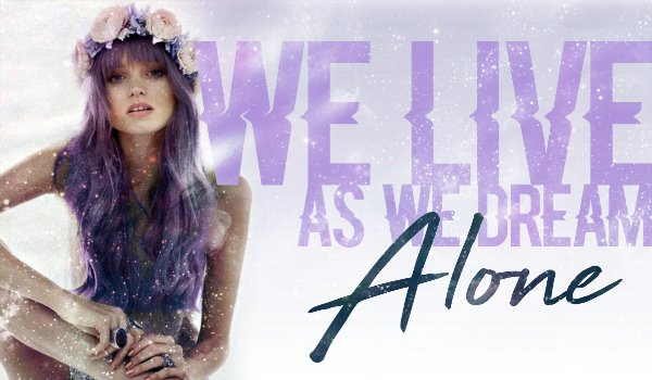 We live, as we dream – Alone