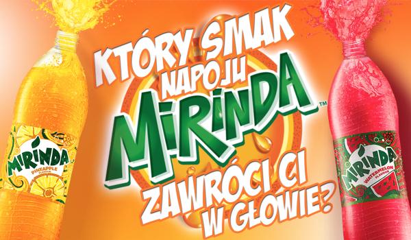 Który smak Mirindy zawróci Ci w głowie?