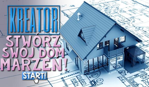 Kreator: Stwórz swój idealny dom!