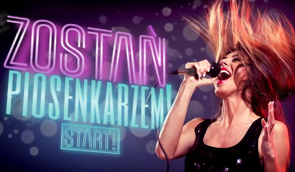 Zostań piosenkarzem!
