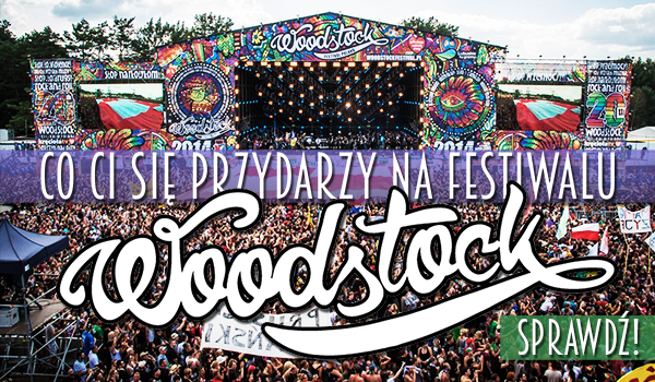 Co Ci się przydarzy na Woodstocku?