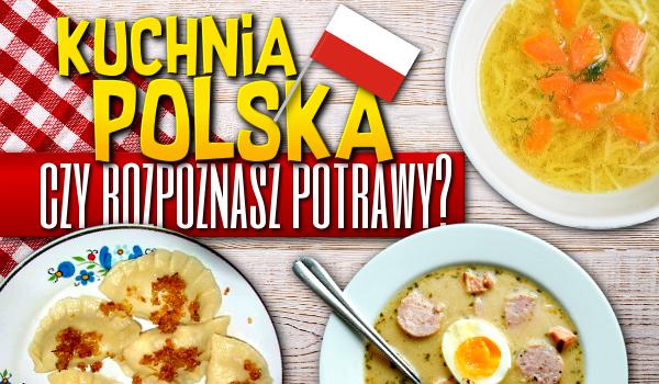 Kuchnia Polska. Czyli to, co jesz na co dzień!