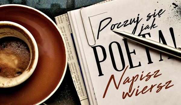 Poczuj się jak prawdziwy poeta! Czas napisać swój wiersz!
