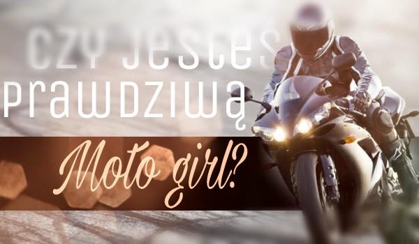 Czy jesteś prawdziwą Moto girl?